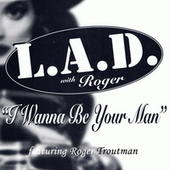 I Want To Be Your Man by L.A.D.