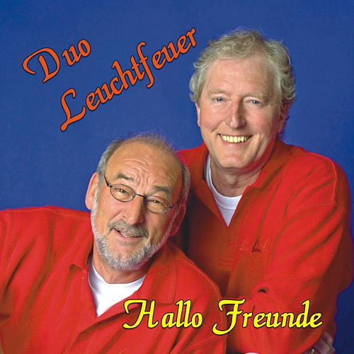 Hallo Freunde by Duo Leuchtfeuer