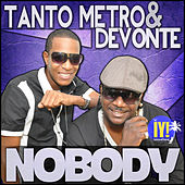 Nobody - Single by Tanto Metro & Devonte