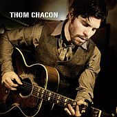 Thom Chacon by Thom Chacon