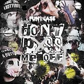 Don't P*ss Me Off by Funtcase