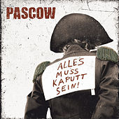 Alles muss kaputt sein by Pascow