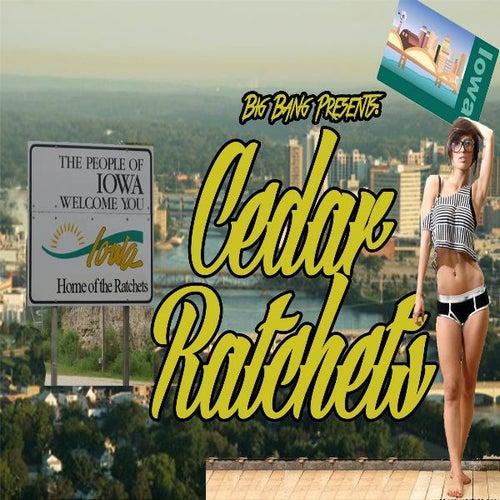 Cedar Ratchets by Big Bang DBT