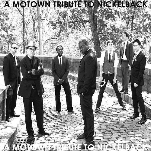 A Motown Tribute to Nickelback by Scott Bradlee