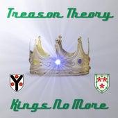 Kings No More by Treason Theory