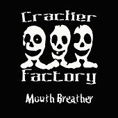 Mouth Breather by Cracker Factory