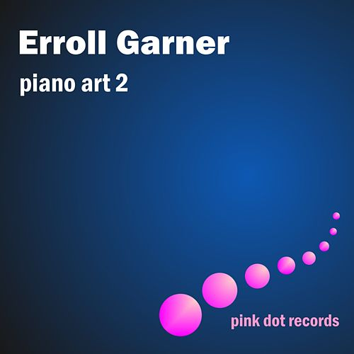 Erroll Garner's Piano Art 2 by Erroll Garner