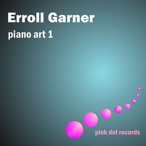 Erroll Garner's Piano Art 1 by Erroll Garner