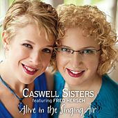 Alive in the Singing Air (feat. Fred Hersch) by Caswell Sisters