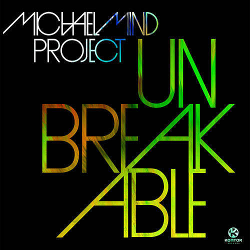 Unbreakable by Michael Mind Project