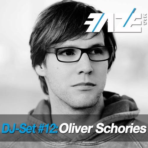 Faze DJ Set #12: Oliver Schories by Various Artists