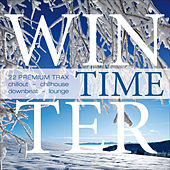 Winter Time - 22 Premium Trax ...Chillout, Chillhouse, Downbeat & Lounge by Various Artists