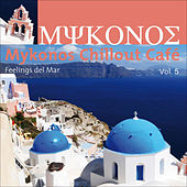 Mykonos Chillout Café Vol.5 (feelings Del Mar) by Various Artists