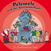 Pelemele und der Geschenkefluch (Ein Musikhörspiel für Kinder) by Pelemele