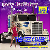 Joey Holiday Presents: Trucker Classics, Vol. 1 by Joey Holiday