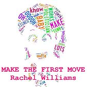 Make the First Move by Rachel Williams