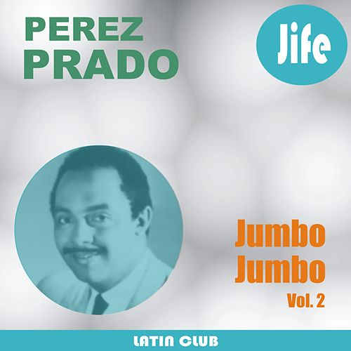 Jumbo Jumbo (Vol. 2) by Perez Prado