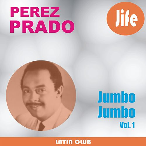 Jumbo Jumbo (Vol. 1) by Perez Prado