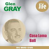 Casa Loma Ball by Glen Gray and The Casa Loma Orchestra