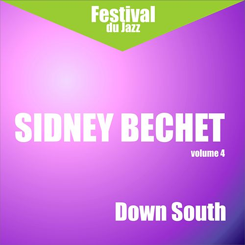 Down South (Sidney Bechet - Vol. 4) by Sidney Bechet