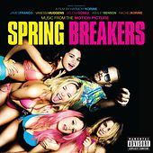 Music From The Motion Picture Spring Breakers von Various Artists