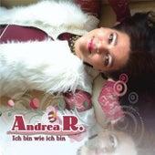 Ich bin wie ich bin by Andrea R.