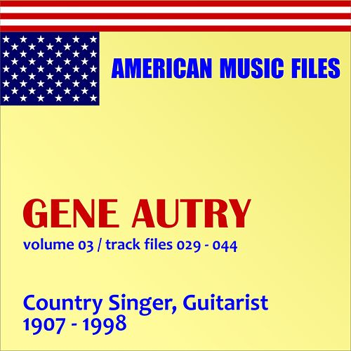 Gene Autry - Volume 3 by Gene Autry