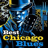 Best Chicago Blues by Various Artists