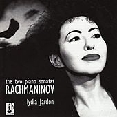 Rachmaninoff: Two Piano Sonatas by Lydia Jardon