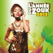 L'année du zouk 2013 by Various Artists