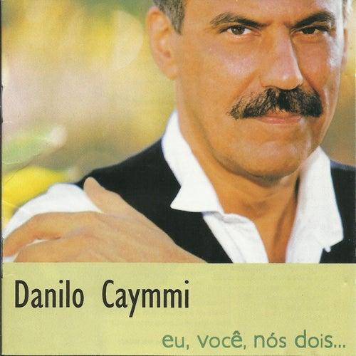Eu, Você, Nós Dois by Danilo Caymmi