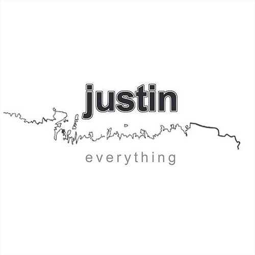 Everything by Justin