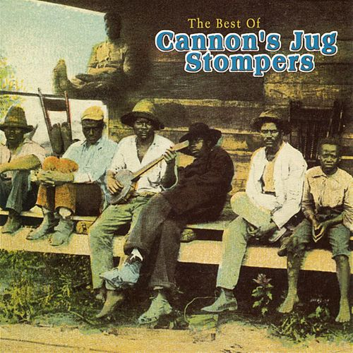 The Best Of Cannon's Jug Stompers by Gus Cannon