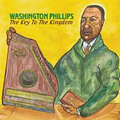 The Key To The Kingdom by Washington Phillips
