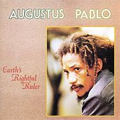 Earth's Rightful Ruler by Augustus Pablo