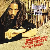 Rockers Meet King Tubby's In A Fire House by Augustus Pablo