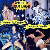 What A Bam Bam! Dancehall Queens by Clifford Hayes