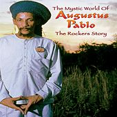 The Rockers Story: The Mystic World of Augustus Pablo by Augustus Pablo