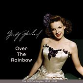 Over the Rainbow (The Decca Singles 1936 - 1939) by Judy Garland