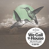 We Call It House Presented By Jochen Pash by Various Artists