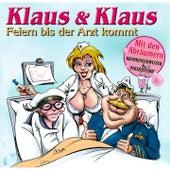 Feiern Bis Der Arzt Kommt by Klaus & Klaus