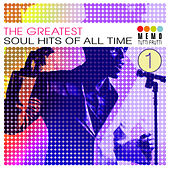 The Greatest Soul Hits of All Time Vol. 1 by Various Artists