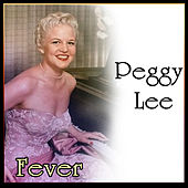 Fever - The Unforgettable Peggy Lee by Peggy Lee