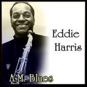 A.M. Blues by Eddie Harris