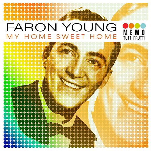 My Home Sweet Home by Faron Young