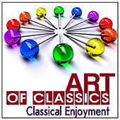 Art of Classics: Classical Enjoyment by Various Artists