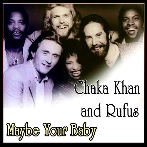 Maybe Your Baby by Chaka Khan