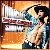 Tonight Show: Stardust Cowboys by Various Artists