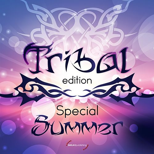 Tribal Edition Special Summer by Various Artists