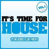 It's Time for House, Vol. 1 by Various Artists